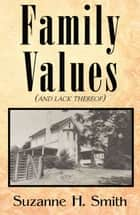 Family Values (And Lack Thereof) ebook by Suzanne H. Smith