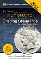 The Official American Numismatic Assiciation Grading Standards for United States Coins ebook by Kenneth Bressett, Q. David Bowers