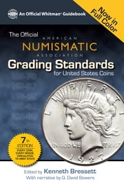 The Official American Numismatic Assiciation Grading Standards for United States Coins ebook by Kenneth Bressett,Q. David Bowers