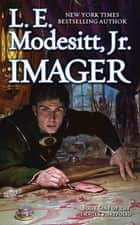 Imager - The First Book of the Imager Portfolio ebook by L. E. Modesitt Jr.