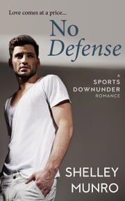 No Defense - Sports Downunder, #1 ebook by Shelley Munro