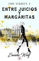 Entre juicios y margaritas ebook by Eneida Wolf