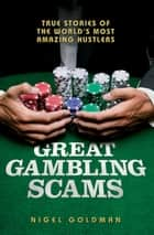 Great Gambling Scams ebook by Nigel Goldman