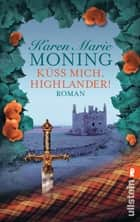 Küss mich, Highlander! ebook by Karen Marie Moning