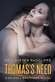 Thomas's Need: A Quidell Brothers Novel - Quidell Brothers, #4 ebook by Kris Austen Radcliffe