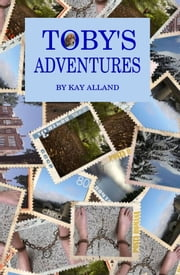 Toby's Adventures ebook by Kay Alland