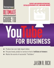 Ultimate Guide to YouTube for Business ebook by Jason R. Rich