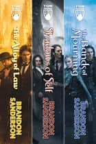 Mistborn: The Wax and Wayne Series - Alloy of Law, Shadows of Self, The Bands of Mourning ebook by Brandon Sanderson
