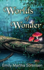 Worlds of Wonder ebook by Emily Martha Sorensen