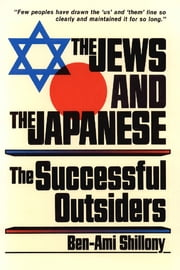 The Jews and the Japanese - The Successful Outsiders ebook by Ben-Ami Shillony