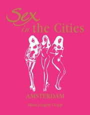 Sex in the Cities Vol 1 (Amsterdam) ebook by HansJürgen Döpp