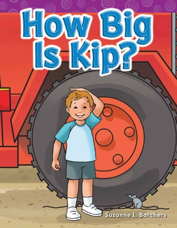 How Big Is Kip? ebook by Suzanne I. Barchers