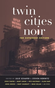 Twin Cities Noir - The Expanded Edition ebook by Julie Schaper,Steven Horwitz