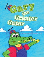 Gary the Greater Gator ebook by Je'Quita Zachary Johnson, Ed.S.