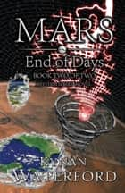 Mars - End of Days - Book two of two ebook by Kynan Waterford