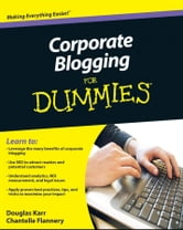 Corporate Blogging For Dummies ebook by Douglas Karr,Chantelle Flannery
