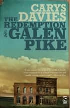The Redemption of Galen Pike - and Other Stories ebook by Carys Davies