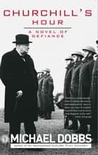 Churchill's Hour ebook by Sourcebooks Landmark