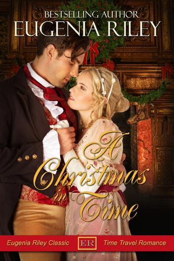 A CHRISTMAS IN TIME ebook by Eugenia Riley