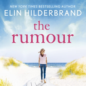 The Rumour audiobook by Elin Hilderbrand
