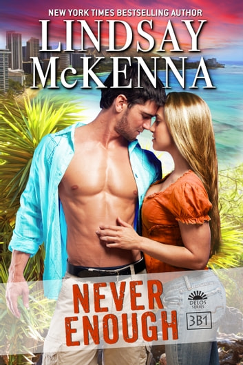 Never Enough - Delos Series, 3B1 ebook by Lindsay McKenna