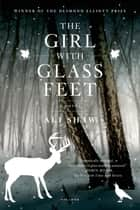 The Girl with Glass Feet ebook by Ali Shaw