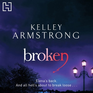 Broken - Book 6 in the Women of the Otherworld Series audiobook by Kelley Armstrong