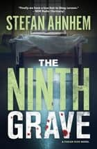 The Ninth Grave ebook by Stefan Ahnhem
