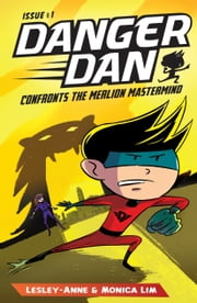 Danger Dan Confronts the Merlion Mastermind ebook by Lesley-Anne,Monica Lim