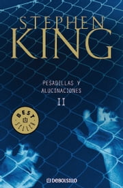 Pesadillas y alucinaciones II ebook by Stephen King