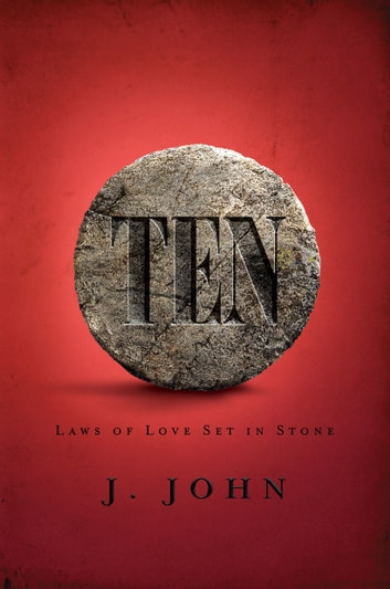TEN - Laws of Love Set in Stone ebook by J. John