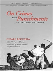 On Crimes and Punishments and Other Writings ebook by Aaron  Thomas,Cesare Beccaria,Jeremy Parzen