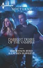 Darkest Desire of the Vampire - Wicked in Moonlight\Vampire Island ebook by Rhyannon Byrd, Lauren Hawkeye