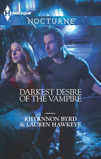 Darkest Desire of the Vampire - An Anthology ebook by Rhyannon Byrd,Lauren Hawkeye