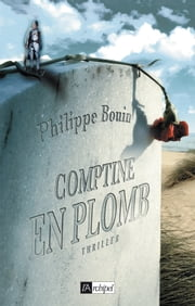 Comptine en plomb eBook by Philippe Bouin