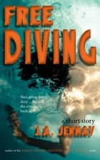 Free Diving ebook by J.A. Jernay
