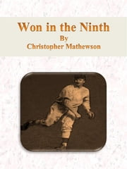 Won in the Ninth ebook by Christopher Mathewson