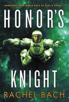 Honor's Knight ebook by Rachel Bach