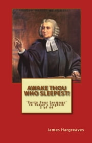 Awake Thou Who Sleepest! Charles Wesley's Sermon In Today's English (3 of 44) ebook by James Hargreaves, Charles Wesley