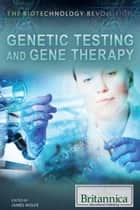 Genetic Testing and Gene Therapy ebook by James Wolfe, Christine Poolos