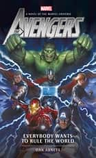 Avengers - Everybody Wants to Rule the World ebook by Dan Abnett