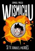 Si te rindes, pierdes eBook by WISMICHU