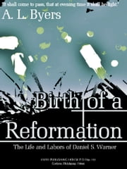 Birth of a Reformation - The Life and Labors of Daniel S. Warner (Illustrations) ebook by Andrew Byers
