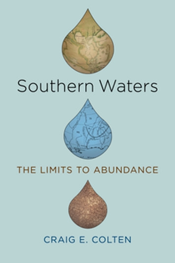Southern Waters - The Limits to Abundance ebook by Craig E. Colten