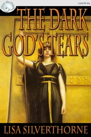 The Dark God's Tears ebook by Lisa Silverthorne
