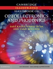 Cambridge Illustrated Handbook of Optoelectronics and Photonics ebook by Safa Kasap, Harry Ruda, Yann Boucher