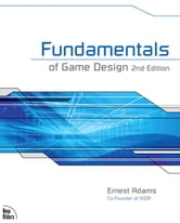 Fundamentals of Game Design ebook by Ernest Adams