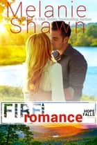 Fire and Romance eBook by Melanie Shawn