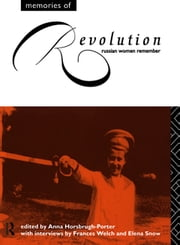 Memories of Revolution - Russian Women Remember ebook by Anna Horsbrugh-Porter