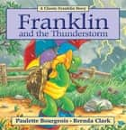 Franklin and the Thunderstorm ebook by Paulette Bourgeois, Brenda Clark